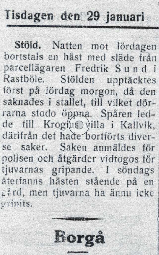 lehtileikkeessä kerrotaan Sundin perhettä Rastilassa kohdanneesta hevosvarkaudesta. Hevonen löytyi, varkaita ei.