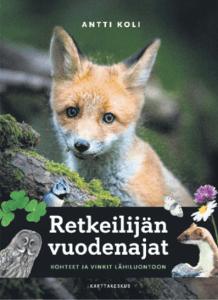 Antti Koli: Retkeilijän vuodenajat kohteet ja vinkit lähiluontoon. Kustantaja: Karttakeskus. Sivumäärä: 160 s. Suositushinta: 27 €.