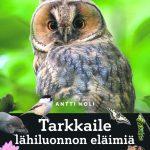 Antti Kolin uusin kirja kannustaa eläinten tarkkailemiseen